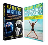 Weight Loss: 2 in 1 Bundle: NLP for Fast Weight Loss & Weight Loss Motivation for Women (Weight Loss, Hypnosis for Weight Loss)