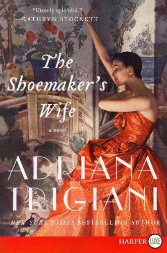 The Shoemaker's Wife LP (Harperluxe) - Large Print [ THE SHOEMAKER'S WIFE LP (HARPERLUXE) - LARGE PRINT BY Trigiani, Adriana ( Author ) Apr-24-2012
