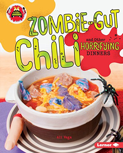 Zombie-Gut Chili and Other Horrifying Dinners (Little Kitchen of Horrors)