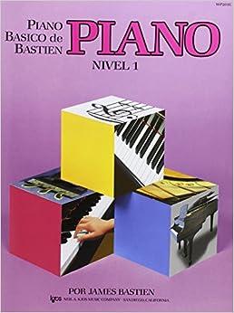 Piano Básico De Bastien, Nivel 1. Piano por Bastien J. epub