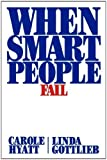 When Smart People Fail by Carole Hyatt (January 16,2009)