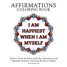 Affirmations Coloring Book: Relieve Stress & Relax with this Affirmation & Mandala Patterns Coloring Book for Adults