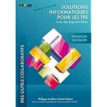Travailler en équipe - MODULE EXTRAIT DE Solutions informatiques pour les TPE ...avec des logiciels libres (French Edition)
