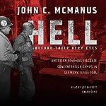 Hell Before Their Very Eyes | John C. McManus