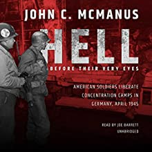 Hell Before Their Very Eyes Audiobook by John C. McManus Narrated by Joe Barrett
