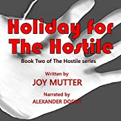 Holiday for the Hostile: The Hostile Series, Book 2 | Joy Mutter