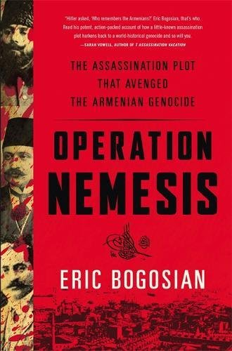 Procedure Nemesis: The Assassination Plot that Avenged the Armenian Genocide