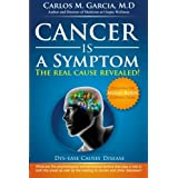 Cancer Is A Symptom - 2nd Edition