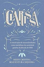Clarissa: A construção de masculinidades como metáforas da sociedade gaúcha da década de 1930