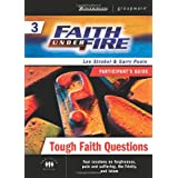 Faith Under Fire 3: Tough Faith Questions Participant's Guide