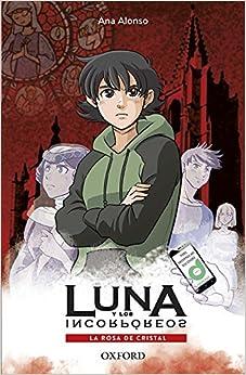 La rosa de cristal (Luna y los Incorpóreos): Amazon.es