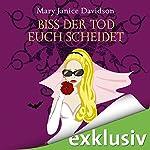 Biss der Tod euch scheidet (Betsy Taylor 6)   Mary Janice Davidson