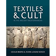 Textiles and Cult in the Ancient Mediterranean