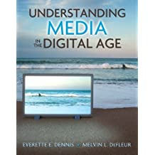 Understanding Media in the Digital Age by Everette E. Dennis (2009-09-12)