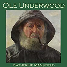 Ole Underwood Audiobook by Katherine Mansfield Narrated by Cathy Dobson