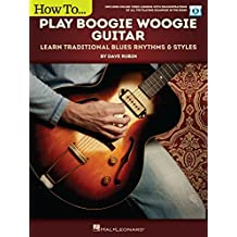 How to Play Boogie Woogie Guitar: Learn Traditional Blues Rhythms & Styles