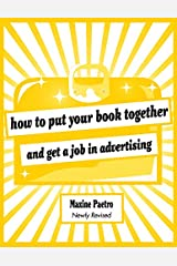How to Put Your Book Together and Get a Job in Advertising (Newly Revised Edition) Paperback