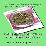 Cannabis Legalization and the Bible: Compatible or Not? | Paul Bern