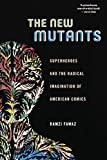 The New Mutants: Superheroes and the Radical