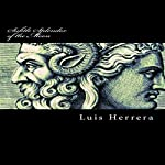 Subtle Splendor of the Moon: The Collected Philosophies of Luis Herrera | Luis Herrera