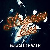 Strange Lies: Strange Truth, Book 2   Maggie Thrash