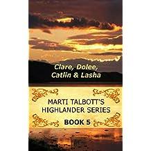 Marti Talbott's Highlander Series 5 (Clare, Dolee, Catlin & Lasha) (English Edition)