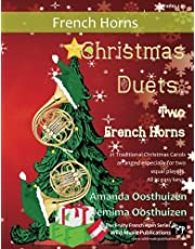 Christmas Duets for Two French Horns: 21 Traditional Christmas Carols arranged especially for two equal players of Grades 1-3 standard. All in easy keys.