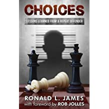 Choices: Lessons Learned from a Repeat Offender