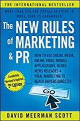 The New Rules of Marketing and PR: How to Use Social Media, Online Video, Mobile Applications, Blogs, News Releases, and Viral Marketing to Reach Buyers Directly Paperback