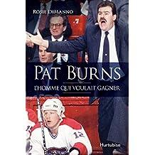 Pat Burns: L'homme qui voulait gagner (French Edition)