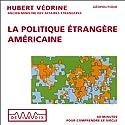 La politique étrangère américaine Discours Auteur(s) : Hubert Védrine Narrateur(s) : Hubert Védrine