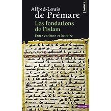 Fondations de l'islam (Les): Entre écriture et histoire