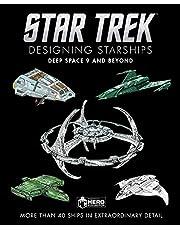 Star Trek Designing Starships: Deep Space Nine and Beyond