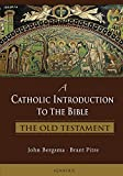 A Catholic Introduction to the Bible: The Old