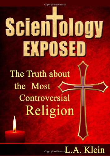 Scientology Exposed: The Truth About the Worlds Most ...