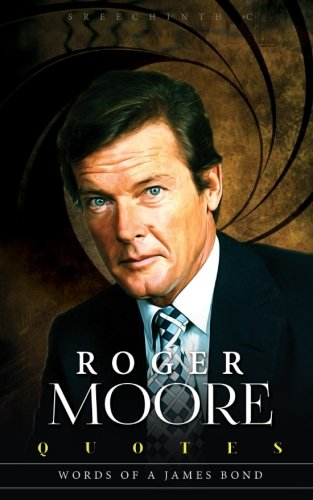 Roger Moore Quotes  Words Of A James Bond