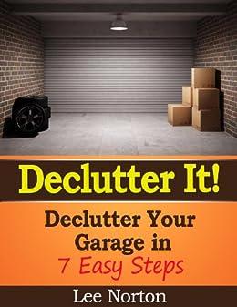 Declutter It! Declutter Your Garage in 7 Easy Steps