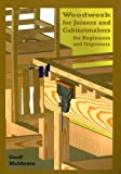 Woodwork for Joiners and Cabinetmakers for Beginners and Improvers, Malthouse, Geoff, 0854421564