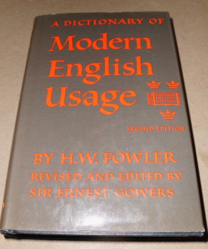 A Dictionary of Modern English Usage, 2nd, Second Edition