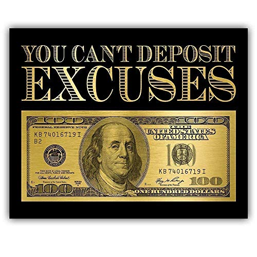 You Can't Deposit Excuses - Unframed Wall Poster or Large Canvas - Great Motivational Gift or Funny Office Decor Under $35