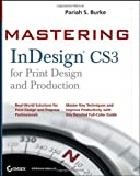 Mastering Indesign CS3 for Print Design and Production, Pariah S. Burke, 0470114568