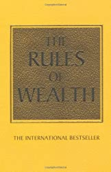Rules of Wealth: A Personal Code for Prosperity & Plenty