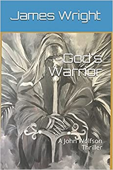 God's Warrior: A John Wolfson Thriller
