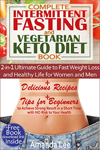 c27970353d Complete Intermittent Fasting and Vegetarian Keto Diet Book: 2-in-1  Ultimate Guide