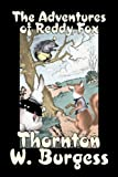 The Adventures of Reddy Fox, Thornton W. Burgess, 1603128387