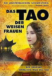 Das Tao der weisen Frauen: Der geheime weibliche Weg des Tao