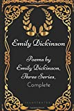 Image of Poems by Emily Dickinson, Three Series, Complete: By Emily Dickinson - Illustrated