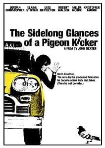 Sidelong Glances of a Pigeon Kicker