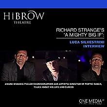 HiBrow: Richard Strange's A Mighty Big If with Luca Silvestrini Speech by Richard Strange, Luca Silvestrini Narrated by Richard Strange, Luca Silvestrini