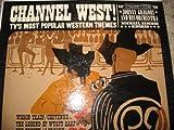 Channel West! TV's Most Popular Western Themes on Columbia 6-Eye Label: Rawhide, Wagon Train, Maverick